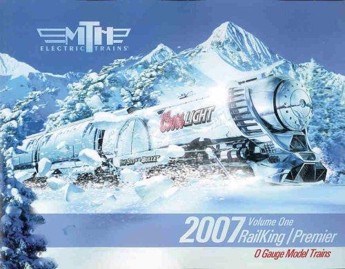 (MTH Electric Trains 2007 RailKing/Premier O Gauge Model Trains Vol. 1)