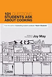 101 Questions Students Ask About Cooking: From the author of student cookbook Nosh for Students