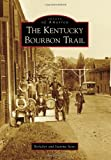 The Kentucky Bourbon Trail, Berkeley Scott and Jeanine Scott, 0738566268
