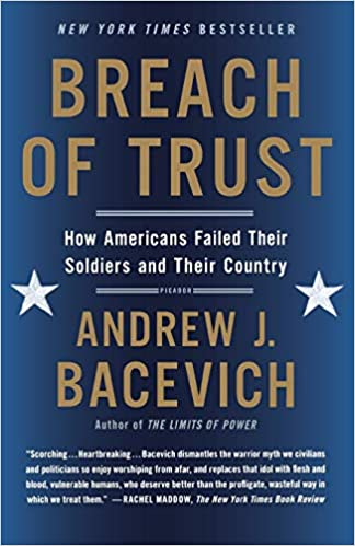 Breach Of Trust How Americans Failed Their Soldiers And Country American Empire Project Andrew J Bacevich 9781250055385 Amazon Books