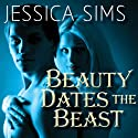 Beauty Dates the Beast: Midnight Liaisons Series, Book 1 Audiobook by Jessica Sims Narrated by Leah Mallach