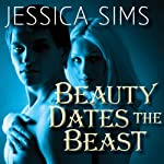 Beauty Dates the Beast: Midnight Liaisons Series, Book 1 | Jessica Sims