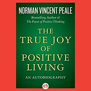 The True Joy of Positive Living Audiobook