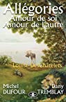 Allégories : Amour de soi, amour de l'autre par Dufour