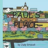 Paul's Place, Judy Scoll, 1418452246