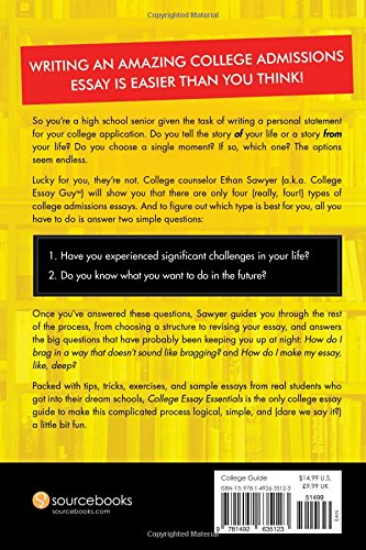 College Essay Essentials A Stepbystep Guide To Writing A  College Essay Essentials A Stepbystep Guide To Writing A Successful  College Admissions Essay Ethan Sawyer  Amazoncom Books