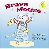 Brave Mouse