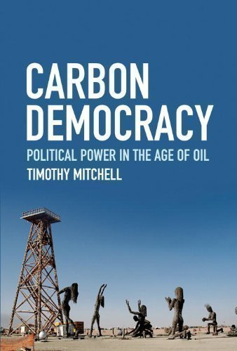 Carbon Democracy: Political Power in the Age of Oil 1st ...