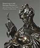 Renaissance and Baroque Bronzes: In and Around the Peter Marino Collection