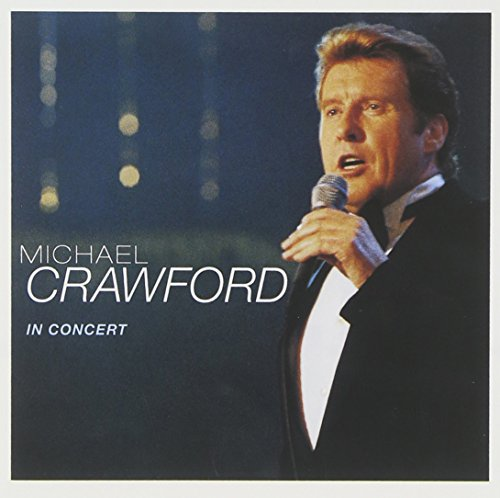 Michael Crawford in Concert (Columbia Owls)