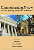 img - for Commemorating Brown: The Social Psychology of Racism and Discrimination (Decade of Behavior) book / textbook / text book