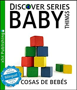 Cosas de Bebés/ Baby Things (Xist Kids Bilingual Spanish English) by [Xist