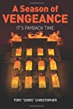 A Season of Vengeance: It's Payback Time, Tory Christopher, 1466423307