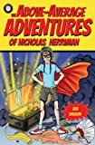 img - for The Above-Average Adventures of Nicholas Herriman (The Losers League) (Volume 1) book / textbook / text book