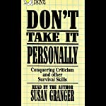 Don't Take It Personally: Conquering Criticism and Other Survival Skills | Susan Granger