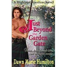 Just Beyond the Garden Gate (Highland Gardens) (Volume 1) by Dawn Marie Hamilton (2013-05-18)