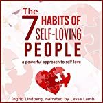 The 7 Habits of Self-Loving People: A Powerful Approach to Self-Love | Ingrid Lindberg,21 Day Challenges