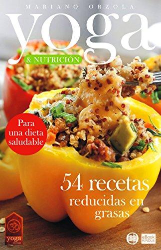 YOGA & NUTRICIÓN - 54 RECETAS REDUCIDAS EN GRASAS: Para una ...
