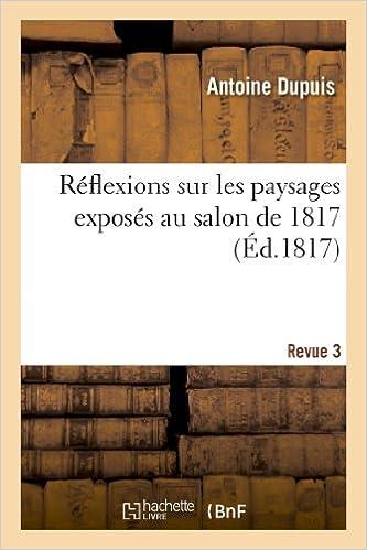 Livres gratuits en ligne Réflexions sur les paysages exposés au salon de 1817. Revue 3 pdf ebook