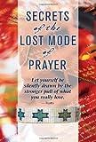 Secrets of the Lost Mode of Prayer, Gregg Braden, 1401906834