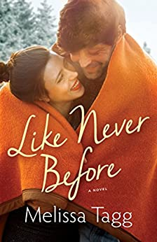 Like Never Before (Walker Family Book #2) by [Tagg, Melissa]