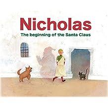 Nicholas: The beginning of the Santa Claus