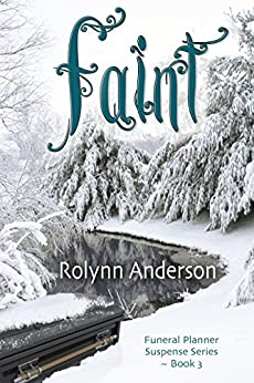 Faint (The Funeral Planner Suspense Series Book 3) by [Anderson, Rolynn]