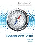 Exploring Getting Started with SharePoint 2010, Grauer, Robert and Poatsy, Mary Anne S., 0132882086