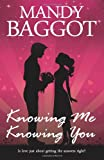 Knowing Me Knowing You, Mandy Baggot, 1494222760