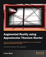 Augmented Reality using Appcelerator Titanium Starter Front Cover