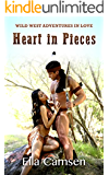 Heart in Pieces (Wild West Adventures in Love (book 5))