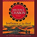 Gentlemen of the Road Audiobook by Michael Chabon Narrated by Andre Braugher