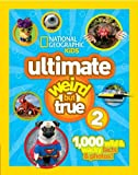NG Kids Ultimate Weird but True 2, National Geographic, 1426313586