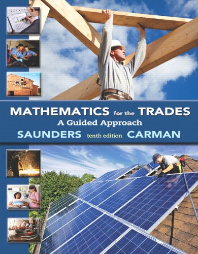 Mathematics for the Trades: A Guided Approach (10th Edition) - Standalone book