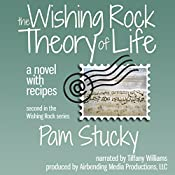 The Wishing Rock Theory of Life: A Novel with Recipes: The Wishing Rock Series, Book 2 | Pam Stucky