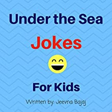 Under the Sea Jokes: For Kids: Jolly Jokes for Kids, Book 9 Audiobook by Jeevna Bajaj Narrated by Jordan Scherer