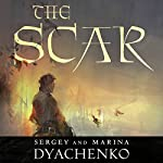 The Scar | Elinor Huntington (translator),Sergey Dyachenko,Marina Dyachenko