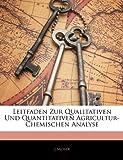 Leitfaden Zur Qualitativen Und Quantitativen Agricultur-Chemischen Analyse, J. Moser, 1141809354