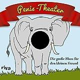 Penis-Theater: Die große Show für den kleinen Freund