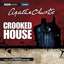 Crooked House (Dramatised) Radio/TV Program by Agatha Christie Narrated by Anna Maxwell Martin,  Full Cast, Rory Kinnear