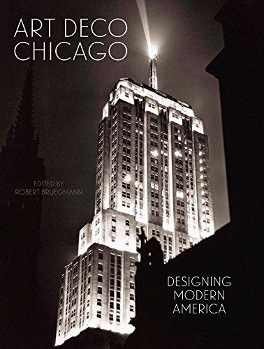 (Art Deco Chicago: Designing Modern America)