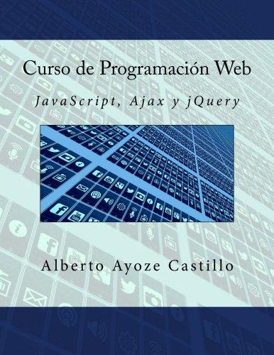 Curso de Programación Web: JavaScript, Ajax y jQuery (Spanish Edition) by CreateSpace Independent Publishing Platform