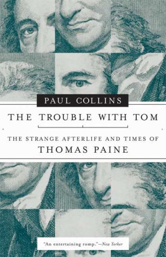 The Trouble with Tom: The Strange Afterlife and Times of Thomas Paine ebook
