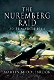 img - for The Nuremberg Raid: 30-31 March 1944 book / textbook / text book