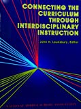 Connecting the Curriculum Through Interdisciplinary Instruction, , 1560900717