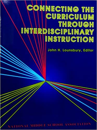 Connecting The Curriculum Through Interdisciplinary Instruction