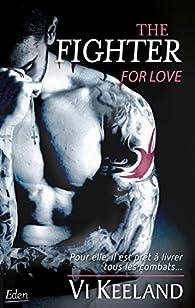 The fighter for love par Vi Keeland