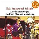 Les dix enfants que madame Ming n'a jamais eus Audiobook by Éric-Emmanuel Schmitt Narrated by Éric-Emmanuel Schmitt