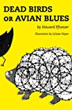DEAD BIRDS or AVIAN BLUES, Howard Pflanzer, 0963740504