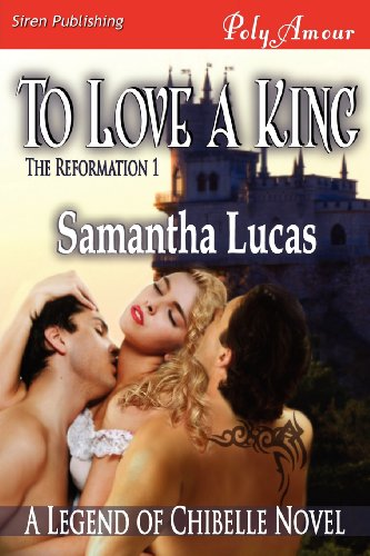 To Love a King (The Reformation, #1)
